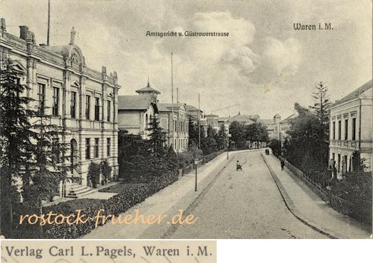 Carl Pagels. Waren i.M. Amtsgericht und Güstrower Straße. Ansichtskarte, 1916 gelaufen